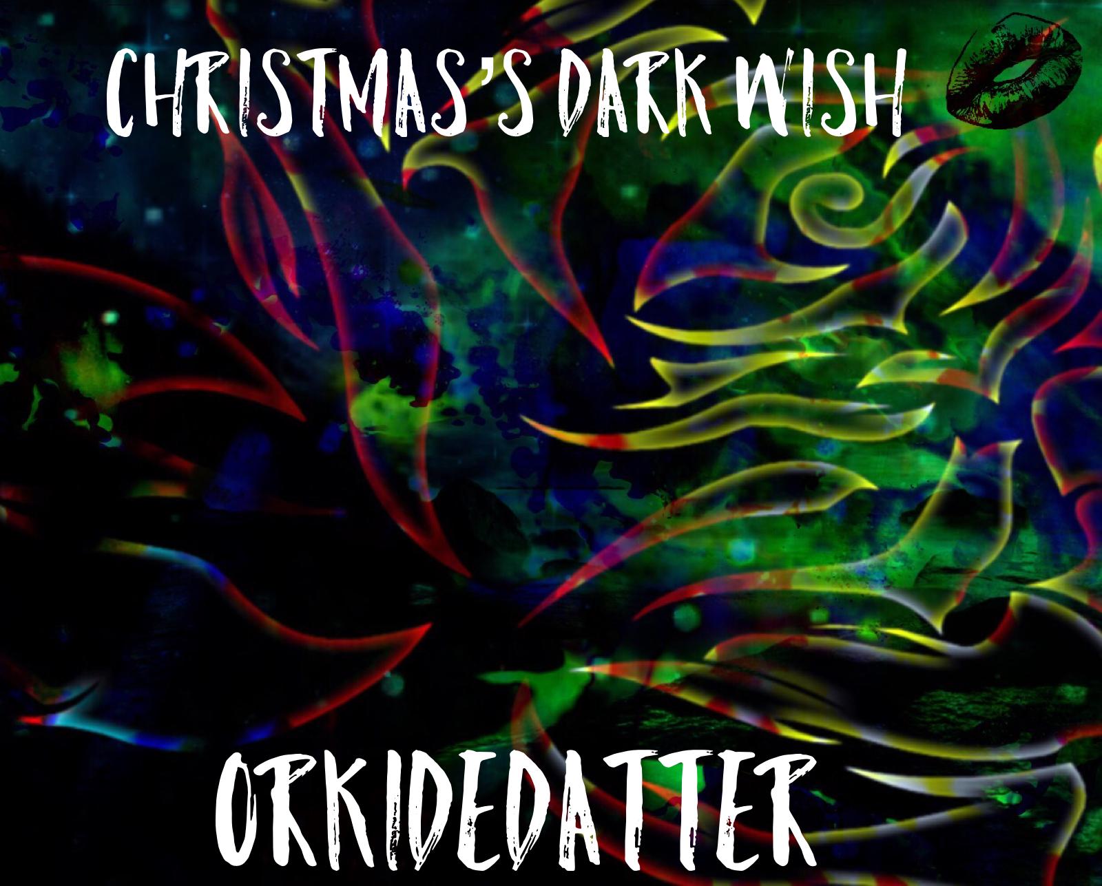 Orkidedatter darksoulpoet poet poems romance love writer author forfatter Norway Norge norsk forfatter artist kunstner skribent dikter poetry life Christmas jul